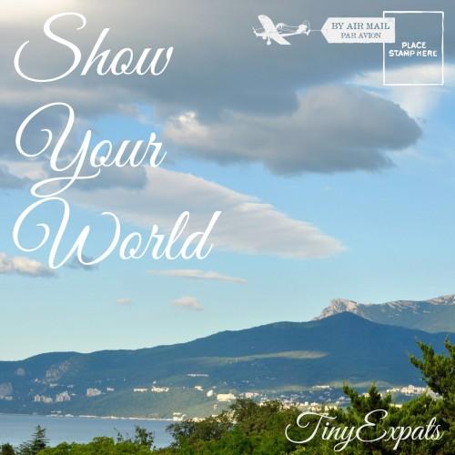 #showyourworld tiny expats